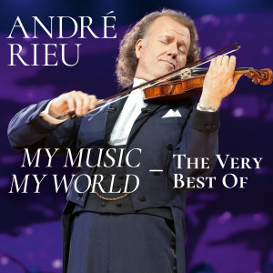 André Rieu的專輯My Music - My World - The Very Best Of