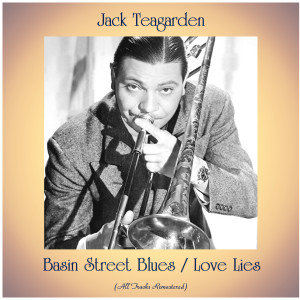 Album Basin Street Blues / Love Lies (All Tracks Remastered) from Jack Teagarden