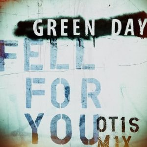 Listen to Fell for You (Otis Mix) song with lyrics from Green Day