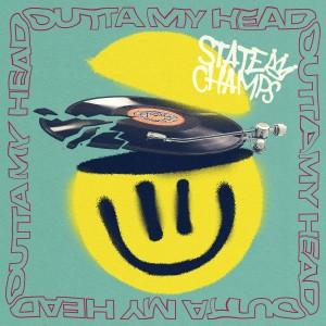 Outta My Head (Explicit) dari State Champs