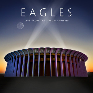 Album Live From The Forum MMXVIII from Eagles