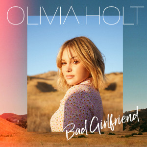 Album Bad Girlfriend from Olivia Holt