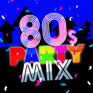 80's Party Mix