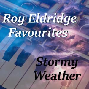Album Stormy Weather Roy Eldridge Favourites from Roy Eldridge