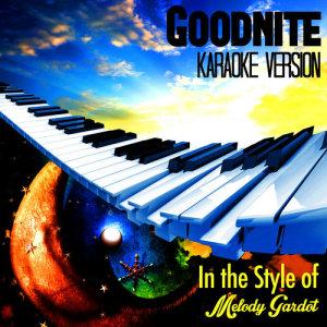Karaoke - Ameritz的專輯Goodnite (In the Style of Melody Gardot) [Karaoke Version] - Single