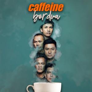 Berdua dari CAFFEINE