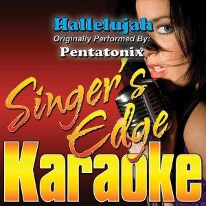 Listen to Hallelujah (Originally Performed by Pentatonix) [Karaoke] song with lyrics from Singer's Edge Karaoke