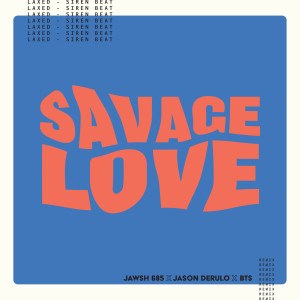 Album Savage Love (Laxed - Siren Beat) [BTS Remix] from Jawsh 685