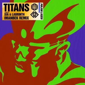 Album Titans (feat. Sia & Labrinth) (Imanbek Remix) from Major Lazer