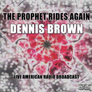 Album The Prophet Rides Again (Live) from Dennis Brown