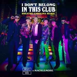 I Don't Belong In This Club (Breathe Carolina Remix) dari Macklemore