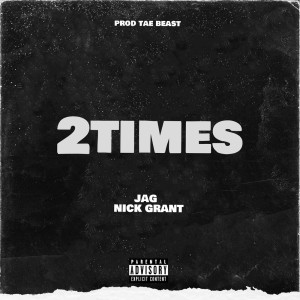 Album 2TIMES (Explicit) from Nick Grant