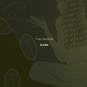 Album Dank (Explicit) from Thai Mason