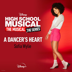 """Album A Dancer's Heart (From """"High School Musical: The Musical: The Series (Season 2)"""") from Sofia Wylie"""