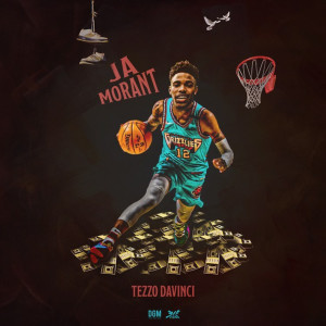 Album Ja Morant (Explicit) from Tezzo Davinci