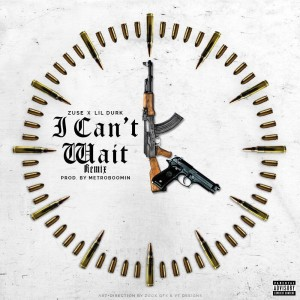 Album I Can't Wait (Remix) [feat. Lil Durk] - Single from Zuse