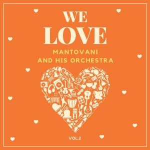 Album We Love Mantovani and His Orchestra, Vol. 2 from Mantovani and His Orchestra