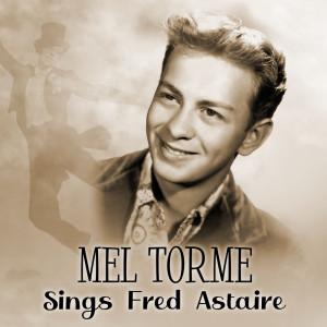 Mel Tormé的專輯Mel Tormé Sings Fred Astaire