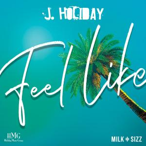 Album Feel Like from J. Holiday