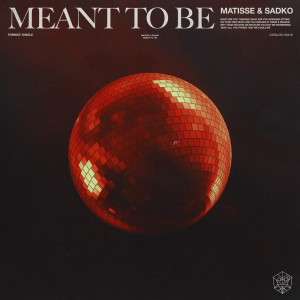 Album Meant To Be (Instrumental Mix) from Matisse & Sadko