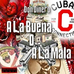 Album A la Buena o a la Mala (Radio Versions) from Don Dinero