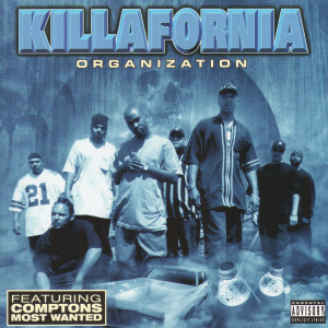Album Killafornia Organization from Comptons Most Wanted