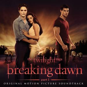 The Twilight Saga: Breaking Dawn - Part 1 (Original Motion Picture Soundtrack) 2012 Various