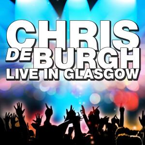 Album Live in Glasgow from Chris De Burgh