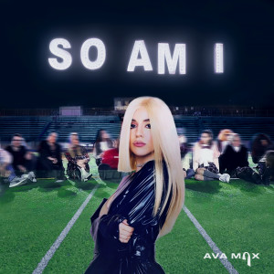 Listen to So Am I song with lyrics from Ava Max