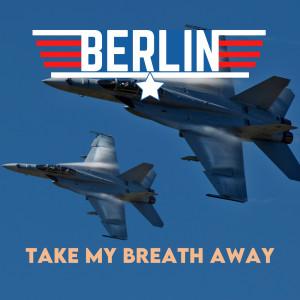 Album Take My Breath Away from Berlin