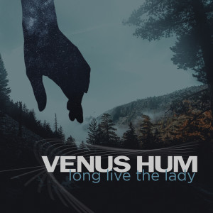 Album Long Live the Lady from Venus Hum