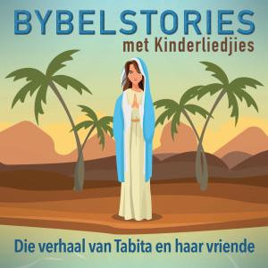 Album Die Verhaal Van Tabita En Haar Vriende from Bybelstories Met Kinderliedjies