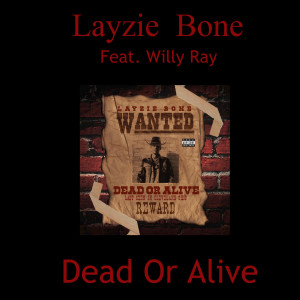 Album Dead or Alive from Layzie Bone
