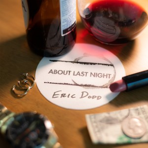 Album About Last Night from Eric Dodd