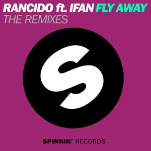 Album Fly Away (feat. IFan) [The Remixes] from Rancido