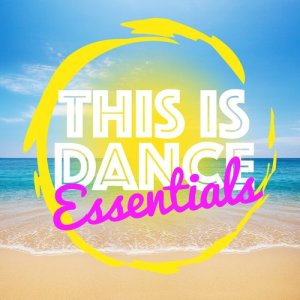 This Is Dance Music的專輯This Is Dance Essentials