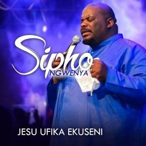 Album Jesu Ufikekuseni from Sipho Ngwenya