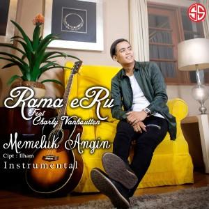 Memeluk Angin (Instrumental) dari Rama Eru