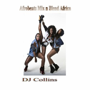 Album Afrobeats Mix n Blend Africa from DJ Collins