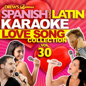 The Hit Crew的專輯Spanish And Latin Karaoke Love Song Collection, Vol. 30
