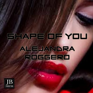 Album Shape Of You from Alejandra Roggero