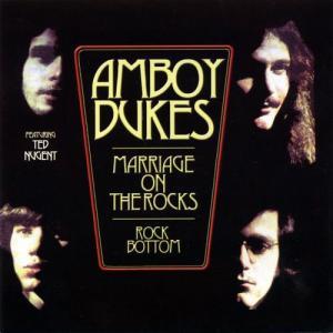 Marriage On The Rocks / Rock Bottom 1970 Amboy Dukes