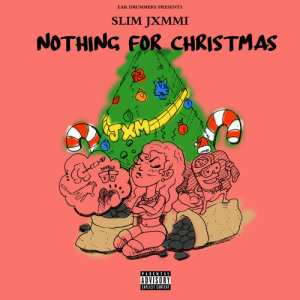 Album Nothing For Christmas from Slim Jxmmi