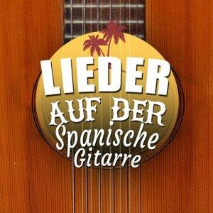 Lieder Auf Der Spanischen Gitarre