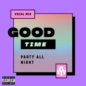 Album Good Time (Party All Night Vocal Mix) (Explicit) from Tony Allen