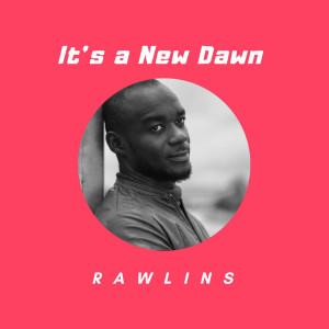 Album It's a New Dawn from Rawlins