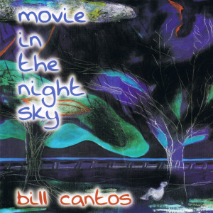 Album Movie in the Night Sky from Bill Cantos