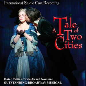 Album A Tale of Two Cities - International Studio Cast Recording of the Broadway Musical from Jill Santoriello