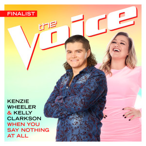 Kelly Clarkson的專輯When You Say Nothing At All (The Voice Performance)