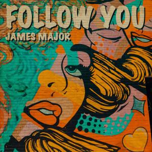 Follow You dari James Major